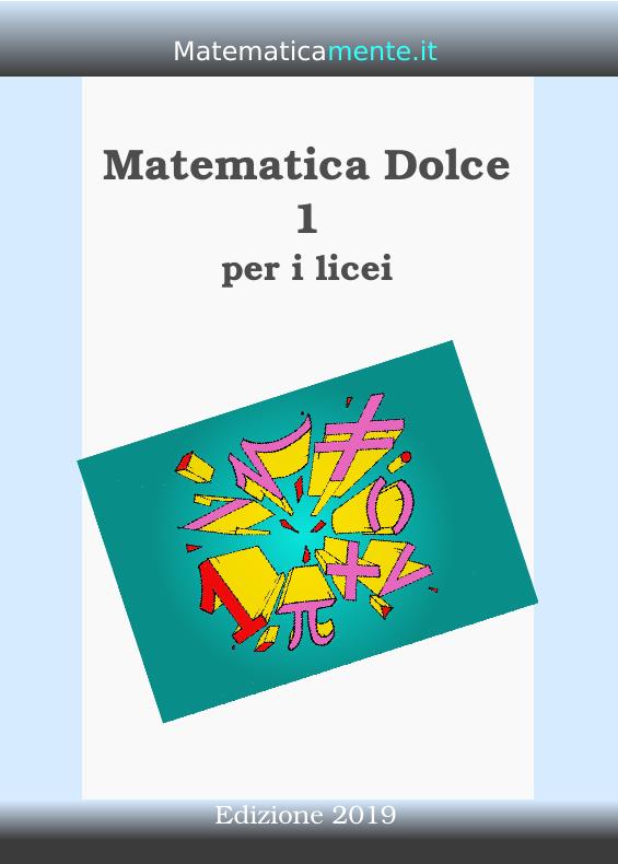 Copertina di Matematica Dolce 1 edizione 2019.
